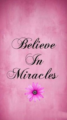 In the name of Jesus Christ I believe in Miracles
