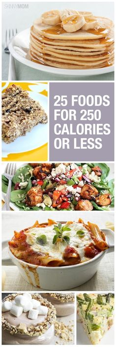 25 foods forThis will come in handy- 25 foods for 250 calories or LESS!