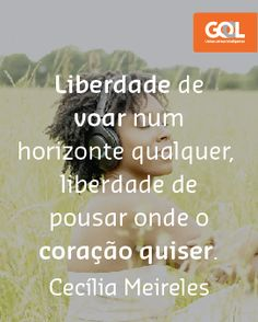 Liberdade. Cecilia Meirelles Uplifting Quotes, Inspirational Quotes, Self Compassion, Some Words, Affirmations, Texts, Insight, Thoughts, Humor