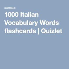 1000 Italian Vocabulary Words flashcards | Quizlet