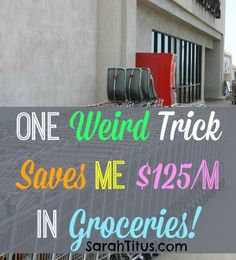 One Weird Trick Saves Me $125/m in Groceries - Sarah Titus ~ Saving Money Never Goes Out of Style