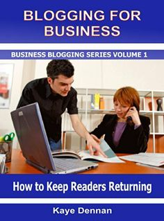 Blogging for Business: How to Keep Readers Returning (Business Blogging Book 1) by Kaye Dennan, http://www.amazon.com/dp/B00KOOPC6E/ref=cm_sw_r_pi_dp_GqLKtb1X6TDEW