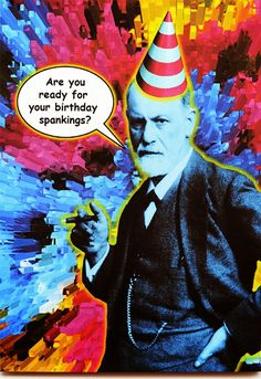 Funny Freud birthday card is crafted in Popliments' copyrighted psychedelic pop art style. Happy Birthday Pictures, Happy Birthday Funny, Happy Birthday Quotes, Birthday Love, Birthday Messages, Funny Birthday Cards, Happy Birthday Wishes, Birthday Greetings, Birthday Memes