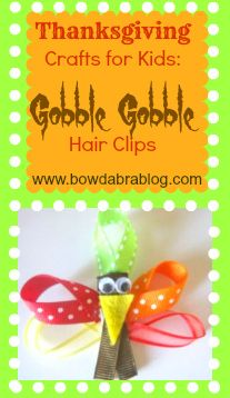 Thanksgiving Crafts for Kids: Gobble Gobble Hair Clips- easy to make!