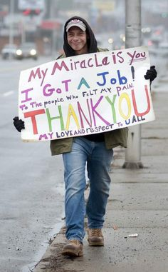 Beggar Takes To The Street With An Unexpected and Heart-Warming Sign   John Hawkins' Right Wing News Thank You, Lord, for providing his job. Please continue to bless him and watch over him.