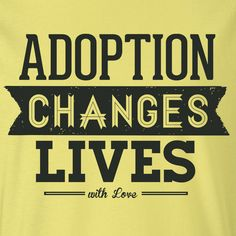 Adoption - Fund The Nations :: Designed to Change the World Foster To Adopt, Foster Care, T Shirt Fundraiser, Adoption Quotes, International Adoption, Adoption Party, Make A Family, Speak Life, Work Quotes