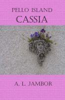 Pello Island Cassia, an ebook by A.L. Jambor at Smashwords