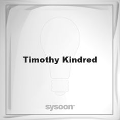 Timothy Kindred: Page about Timothy Kindred #member #website #sysoon #about