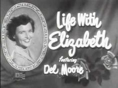 1952 Life with Elizabeth Famous sitcom starring Betty White (1952–1955).    Life With Elizabeth - Ep Two (1/3)