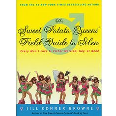 Sweet Potato Queens' Field Guide to Men by Jill Conner Brown.  Pee your pants funny.  The closer you are to menopause the more you'll appreciate this and all of Jill's other Sweet Potato Queens' books.