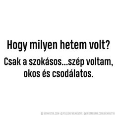 Az hát! Spiritual Coach, Love Life, Smiley, Sentences, Texts, Haha, Motivational Quotes, Jokes, Thoughts