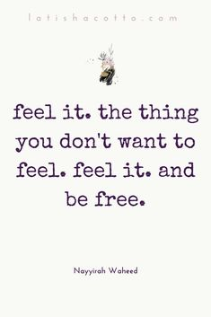 Feel it and be free