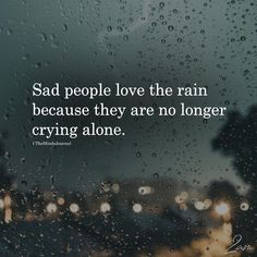 Quotes Deep Sad Depresion I Am Ideas You are in the right place about Quotes mood Here w Feeling Broken Quotes, Deep Thought Quotes, Quotes Deep Feelings, Mood Quotes, Positive Quotes, Feeling Unwanted Quotes, Happy Rain Quotes, Love Rain Quotes, Worst Feeling Quotes