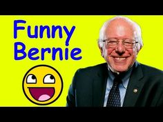 Bernie Sanders Funny Moments Compilation (Bernie 2016) - YouTube