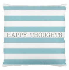 Custom Pillows-Happy Thoughts