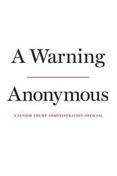 Scaricare o Leggere Online A Warning Libri Gratis (PDF ePub - Anonymous, An unprecedented behind-the-scenes portrait of the Trump presidency from the anonymous senior official whose first. Thriller, 1 Wall Street, Anonymous Book, Anatomy Coloring Book, Non Fiction, Science Fiction, Brain Teasers, The Villain, Free Reading