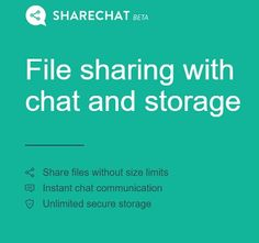 'ShareChat' is an Online file sharing Site that allows users to share files without size limits & chat with the people they share the files with.