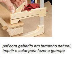 Ah! E se falando em madeira...: Grampo