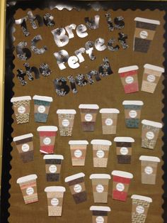 Coffee themed classroom. The 6C Brew is the perfect blend. Names of all home room students are on the cups. Elementary Bulletin Boards, Classroom Board, Middle School Classroom, New Classroom, Classroom Setup, Classroom Design, Classroom Organization, Starbucks Crafts, Classroom Decor Themes