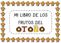 Plastificando ilusiones: El libro de los frutos del otoño Pre Reading Activities, Fall Preschool Activities, Occupational Therapy Activities, Autumn Crafts, Spanish Lessons, Autumn Inspiration, Diy And Crafts, Education, Ideas Para