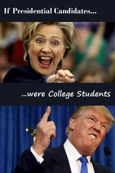 If Presidential Candidates Were College Students - College Trends, College Hacks, College Humor, College Life, You Dont Say Meme, Raised Right, Funny Memes, Hilarious, Presidential Candidates