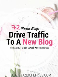 List of 72 Proven Ways To Drive Traffic To A New Blog | FREE Cheat sheet | PIN THIS for your reference or Click Through to get the list now.