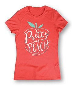 Love this Coral 'Pretty as a Peach' Fitted Tee by Sharp Wit on #zulily! #zulilyfinds