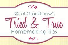 Grandma's Tried and True Homemaking Tips