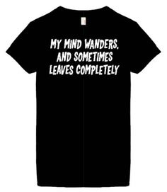 Womens Size S Funny T-Shirts (My Mind Wanders And Sometimes Leaves Completely) Humorous Slogans Comical Sayings Womens Fashion Cut Black Shirt