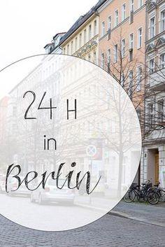 24 h in Berlin - Tipps für meinen perfekten Tag in Berlin.