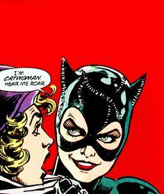 """I'M CATWOMAN. HEAR ME ROAR."""