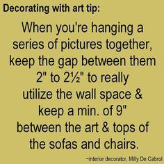 SchulmanArt Decorating Tips for Hanging Artwork :: http://schulmanart.blogspot.com/2013/09/decorating-tips-for-hanging-artwork.html Hung Series, Hanging Artwork, Home Fix, Hanging Pictures, Home Decor Furniture, Diy Home Decor, Decorating Tips, Decorating Your Home, Interior Design Tips