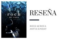 Reseña: Rock, mi roca de Anyta Sunday - Pirra Smith Drama, Romance, Blog, Funny Moments, Love Story, Rocks, Books To Read, Romance Film, Romances