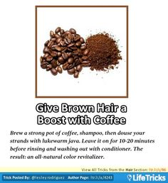 Hair - Give Brown Hair a Boost with Coffee