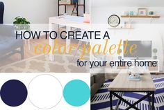I'll share a step by step guide how to create a color palette for your entire home. It's much simpler than you think!