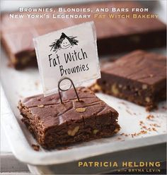 Fat Witch Brownies: Brownies, Blondies, and Bars from New York's Legendary Fat Witch Bakery  by Patricia Helding, Bryna Levin