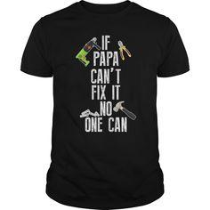If Papa Can't Fix ᑐ It No One Can Funny Gift For Any ᗚ Grandpa GrandfatherIf Papa Cant Fix It No One Can Funny Gift For Any Grandpa GrandfatherGrandfather,Grandpa,Gift