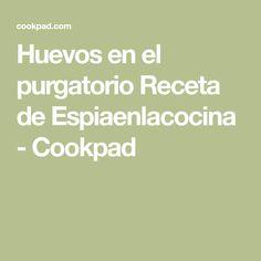 Huevos en el purgatorio Receta de Espiaenlacocina - Cookpad
