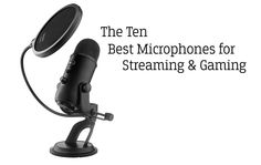 10 Best Microphones for Streaming & Gaming