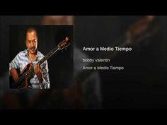 """Amor a Medio Tiempo""/""Part Time Lover""  - BOBBY VALENTIN"