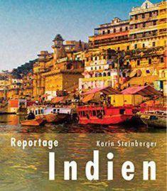 Lesereise Indien: Die Wut Der Frauen Und Das Beste Omelette Des Subkontinents PDF