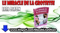 Lisa Olson Le Livre Le Miracle de La Grossesse [Télécharger + Avis] - YouTube