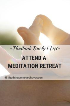 Thailand Bucket List, Attend a meditation retreat. Read more