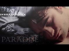 Robert Pattinson ** P A R A D I S E ** - YouTube