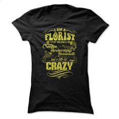 PROMO Florist - Im A Florist That Means Im Creative, Ha - #chambray shirt #sweatshirt you can actually buy. MORE INFO => https://www.sunfrog.com/Funny/PROMO-Florist--Im-A-Florist-That-Means-Im-Creative-Hardworking-Passionate-And-A-Little-Bit-Crazy.html?68278