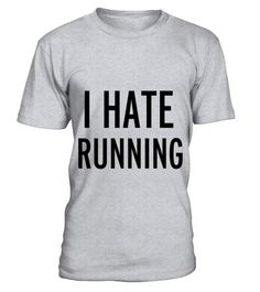 # Hate Running T-Shirt .  Hate Running T-Shirt  HOW TO ORDER: 1. Select the style and color you want: 2. Click Reserve it now 3. Select size and quantity 4. Enter shipping and billing information 5. Done! Simple as that! TIPS: Buy 2 or more to save shipping cost!  This is printable if you purchase only one piece. so dont worry, you will get yours.  Guaranteed safe and secure checkout via: Paypal | VISA | MASTERCARD