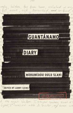 Guantanamo Diary-Read May 2015, absolutely loved it! There are a lot of blacked out pieces due to confidentiality, but the overall story was interesting.
