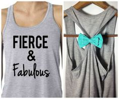 Gotta get this for my sister @Robin Danielle Robinson https://www.etsy.com/listing/189768761/fierce-and-fabulous-workout-tank-bow