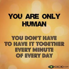 You Are Only Human