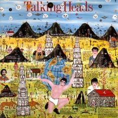 Talking Heads - Little Creatures - album cover, painted by Howard Finster -----now that's eclectic!!